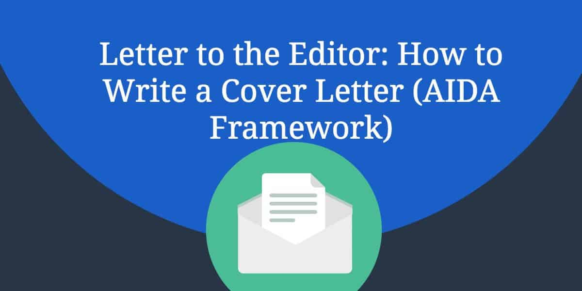 letter to the editor how to write a cover letter aida framework