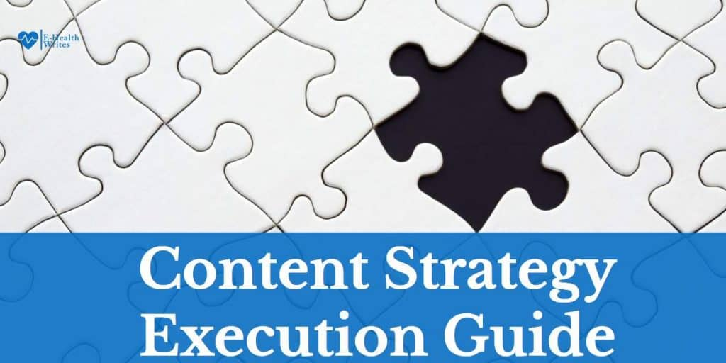 Content strategy execution guide for health writers